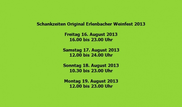 Schankzeiten Original Erlenbacher Weinfest 2013